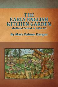 Early English Kitchen Garden by Mary Palmer Dargan